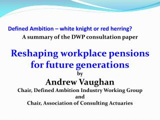 Defined Ambition – white knight or red herring?
