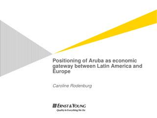 Positioning of Aruba as economic gateway between Latin America and Europe