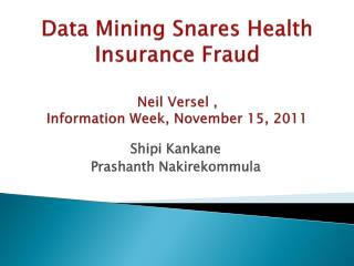 Data Mining Snares Health Insurance Fraud Neil  Versel , Information Week, November 15, 2011