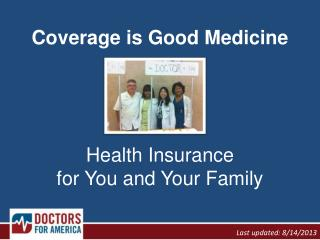 Coverage is Good Medicine Health Insurance  for You and Your Family
