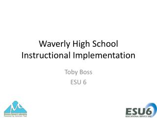 Waverly High School  Instructional Implementation