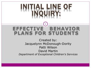 Initial  Line of Inquiry : Effective   Behavior Plans for Students