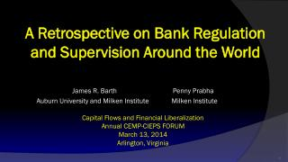 A Retrospective on Bank Regulation and Supervision Around the World