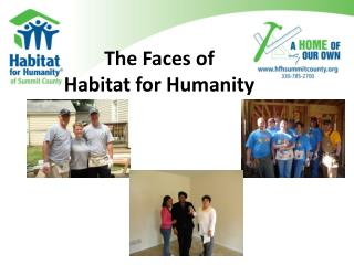 The Faces of  Habitat for Humanity