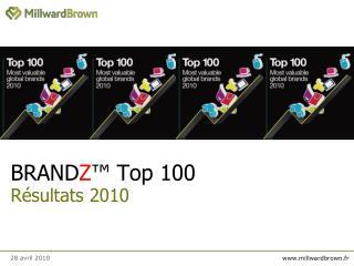 BRAND Z ™ Top 100 Résultats 2010