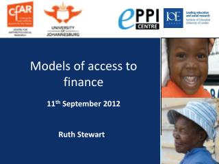 Models of access to finance 11 th  September 2012