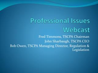 Professional Issues Webcast
