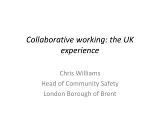 Collaborative  working:  the UK experience