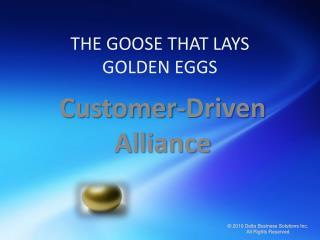 THE GOOSE THAT LAYS  GOLDEN EGGS