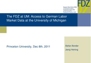 The FDZ at UM: Access to German Labor Market Data at the University of Michigan