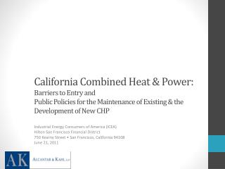 California Combined Heat & Power: Barriers to Entry and  Public  Policies for the Maintenance of  Existing & the  Devel