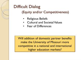 Difficult Dialog (Equity and/or Competitiveness)