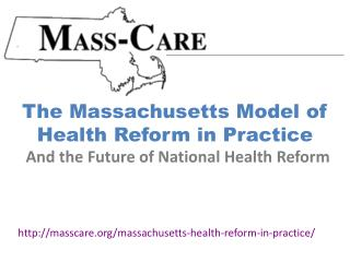The Massachusetts Model of Health Reform in Practice