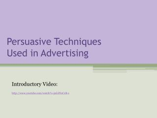 Persuasive Techniques  Used in Advertising