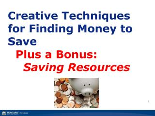 Creative Techniques for Finding Money to Save  Plus a Bonus: Saving  Resources