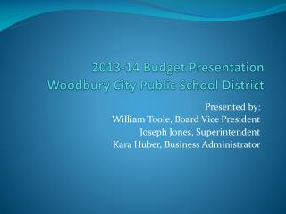 2013-14 Budget Presentation Woodbury City Public School District