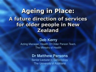 Ageing in Place:  A future direction of services for older people in New Zealand