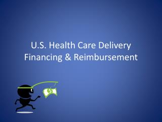 U.S. Health Care Delivery Financing & Reimbursement