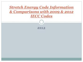 Stretch Energy Code Information & Comparisons with 2009 & 2012 IECC Codes