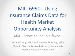 MILI  6990 :   Using  Insurance Claims Data for Health Market Opportunity Analysis