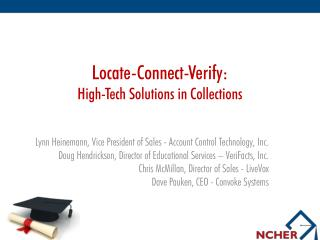 Locate-Connect-Verify: High-Tech Solutions in Collections