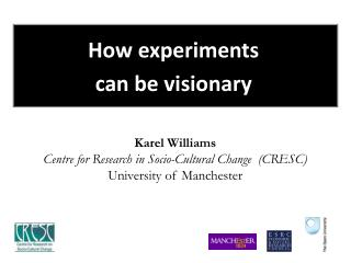 How experiments  can be visionary