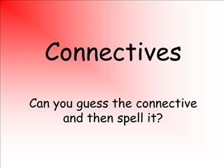 connectives  can you guess the connective and then spell it