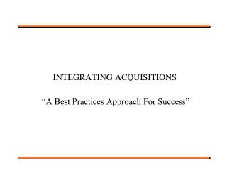 integrating acquisitions     a best practices approach for success