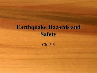 Earthquake Hazards and Safety
