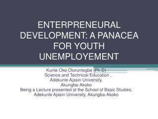 ENTERPRENEURAL DEVELOPMENT: A PANACEA FOR YOUTH UNEMPLOYEMENT