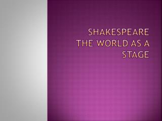 Shakespeare  The World as a Stage