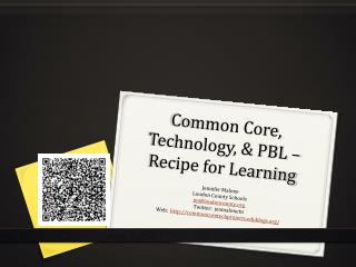 Common Core, Technology, & PBL – Recipe for Learning
