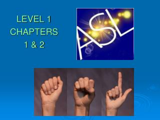 LEVEL  1 CHAPTERS 1 & 2