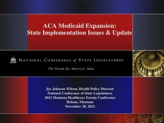 ACA Medicaid Expansion:   State Implementation Issues & Update