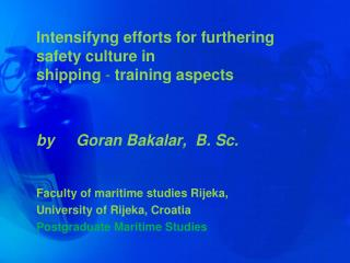 Intensifyng efforts for furthering safety culture in shipping  -  training aspects