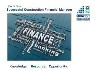 How to be a  $ uccessful Construction Financial Manager