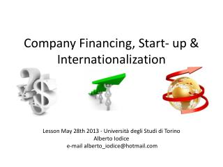 Company  Financing , Start- up &  Internationalization