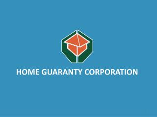 HOME GUARANTY CORPORATION