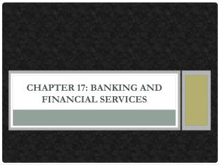 Chapter 17:  Banking  and Financial Services