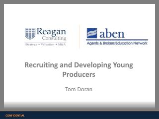Recruiting and Developing Young  Producers