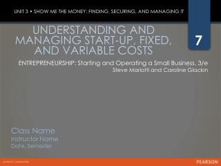 UNDERSTANDING AND MANAGING START-UP, FIXED, AND VARIABLE COSTS