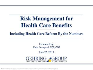 Risk Management for  Health Care Benefits Including Health Care Reform By the Numbers