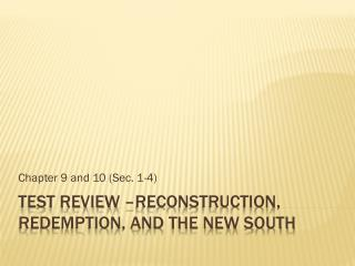 Test Review –Reconstruction, Redemption, and the New South