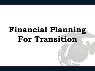 Financial Planning For  Transition