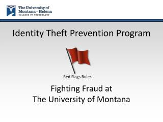 Identity Theft Prevention Program  Fighting Fraud at The University of Montana