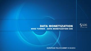 Data Monetization Mike Turner – Data Monetization  coe
