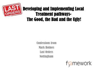 Developing and Implementing Local Treatment pathways-  The Good, the Bad and the Ugly!