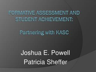 formative assessment and  student achievement:   partnering with kasc