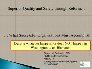 Steven M. Berkowitz, MD SMB Health Consulting Austin, TX steve@smbhealthconsulting.com 512-415-6095