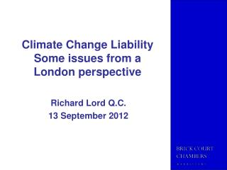 Climate Change Liability Some issues from a London perspective